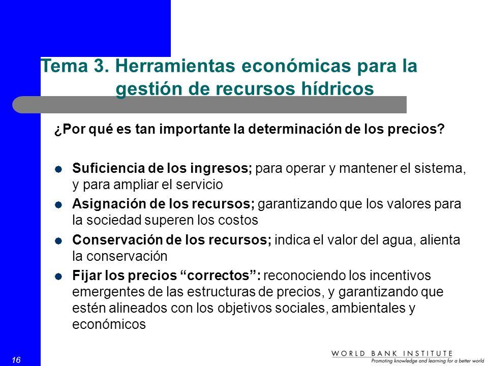 16 ¿Por qué es tan importante la determinación de los precios? Suficiencia de los ingresos; para operar y mantener el sistema, y para ampliar el servi