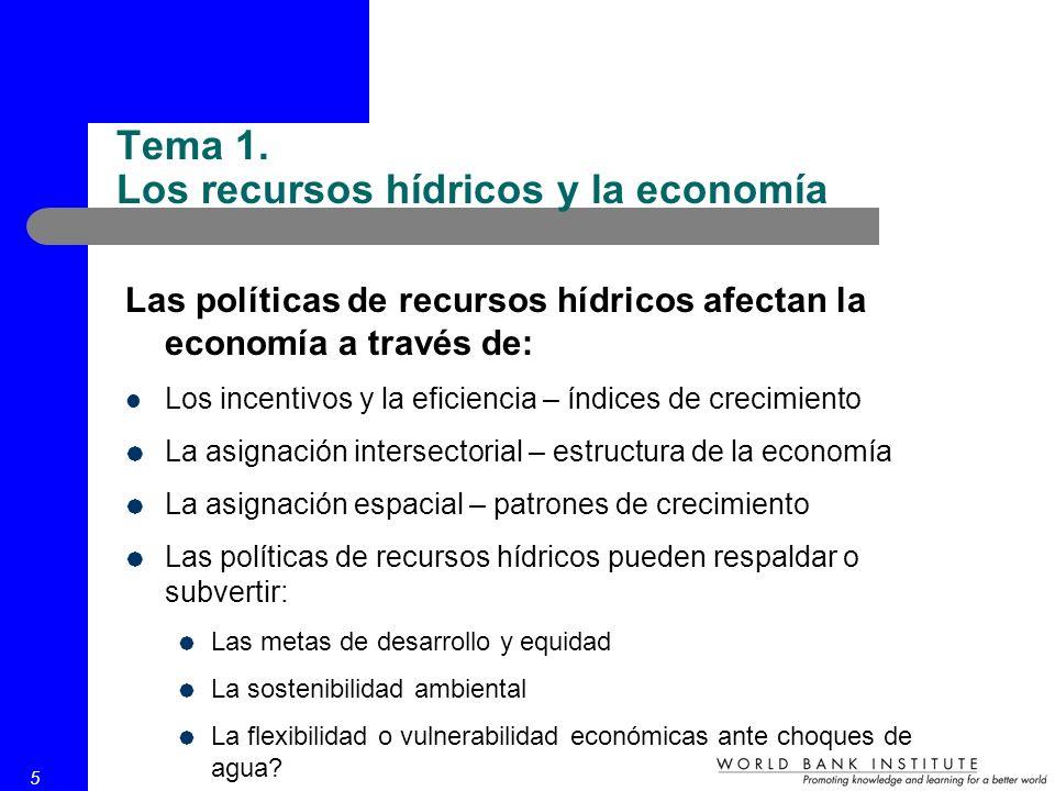 5 Las políticas de recursos hídricos afectan la economía a través de: Los incentivos y la eficiencia – índices de crecimiento La asignación intersecto