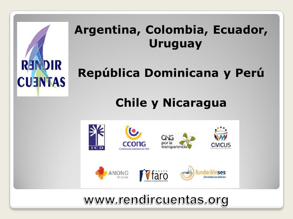Argentina, Colombia, Ecuador, Uruguay República Dominicana y Perú Chile y Nicaragua