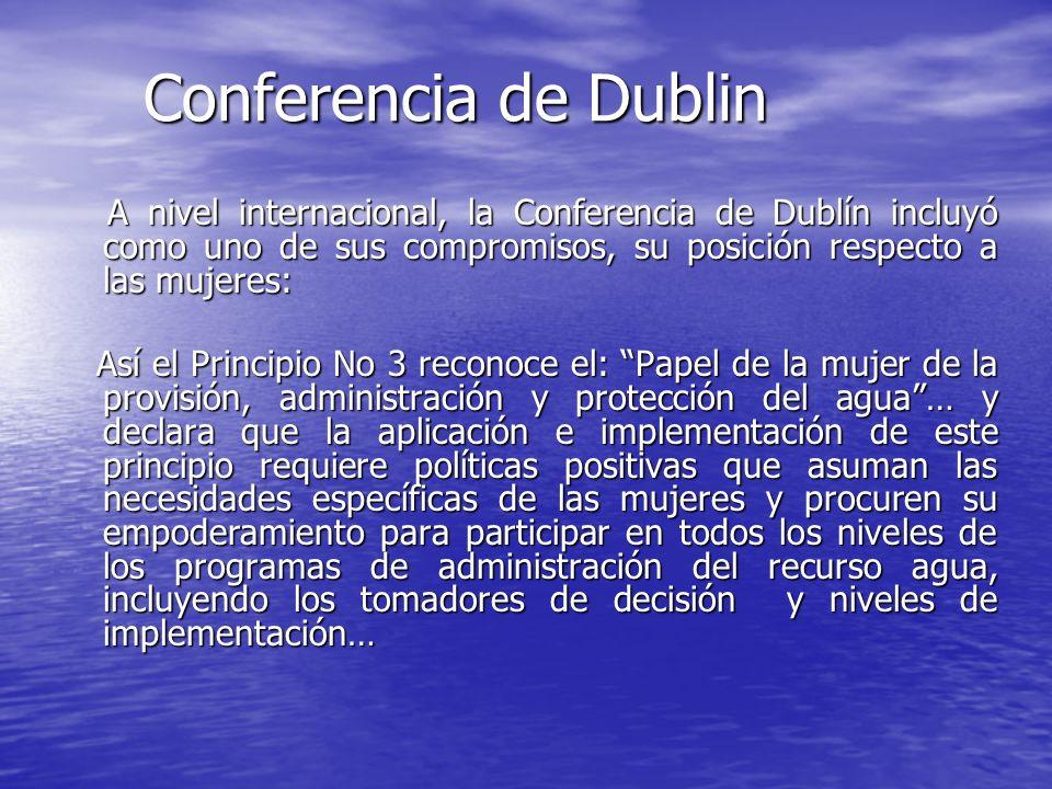 Conferencia de Dublin Conferencia de Dublin A nivel internacional, la Conferencia de Dublín incluyó como uno de sus compromisos, su posición respecto