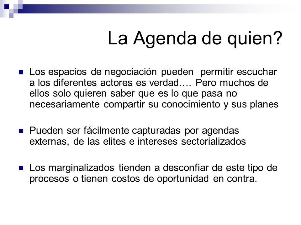 La Agenda de quien? Los espacios de negociación pueden permitir escuchar a los diferentes actores es verdad…. Pero muchos de ellos solo quieren saber