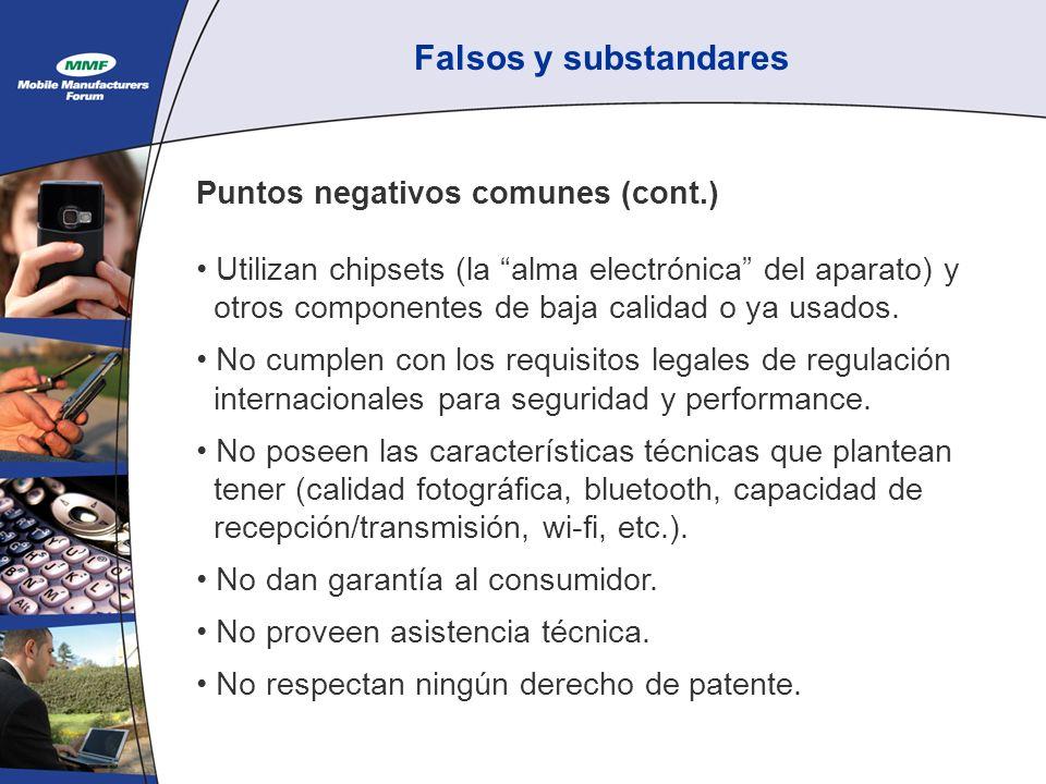 Falsos y substandares Puntos negativos comunes (cont.) Utilizan chipsets (la alma electrónica del aparato) y otros componentes de baja calidad o ya usados.