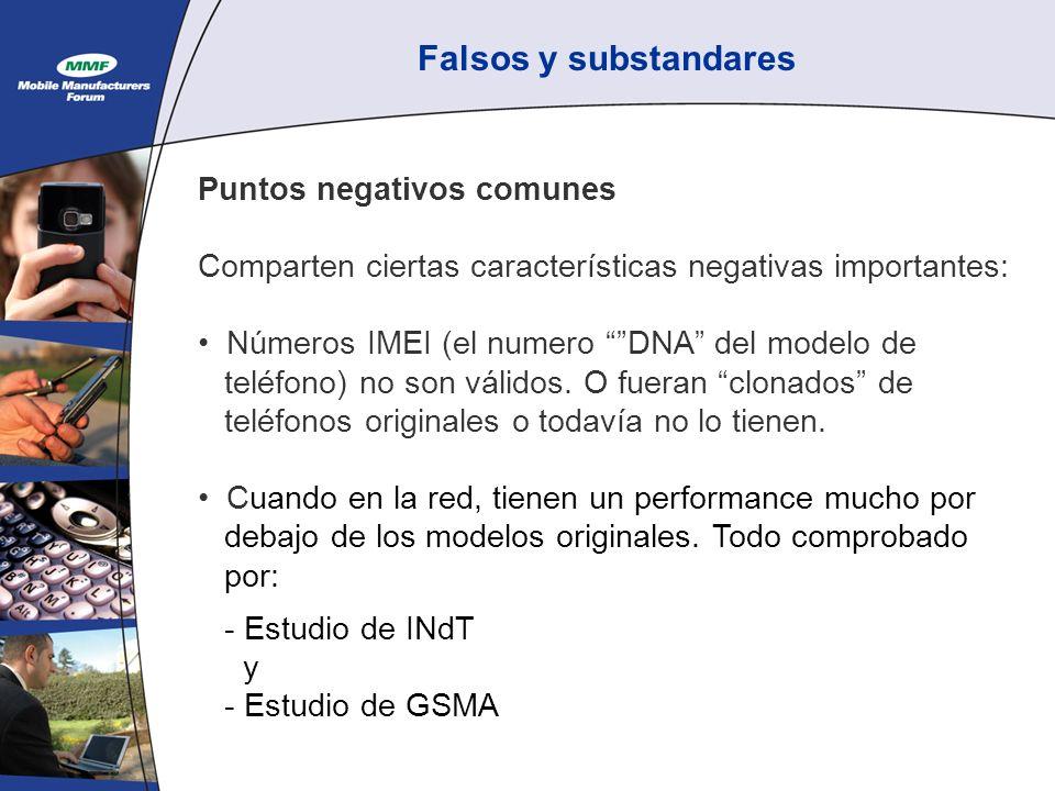 Falsos y substandares Puntos negativos comunes Comparten ciertas características negativas importantes: Números IMEI (el numero DNA del modelo de teléfono) no son válidos.