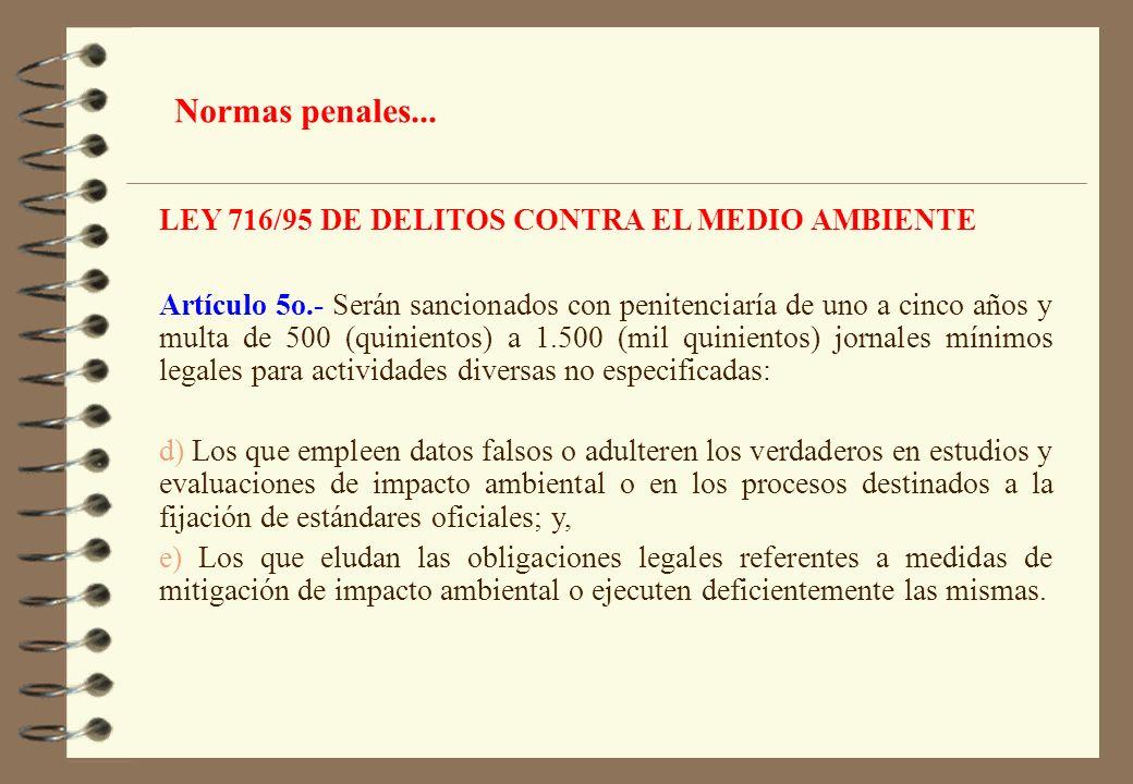 LEY 716/95 DE DELITOS CONTRA EL MEDIO AMBIENTE Artículo 5o.- Serán sancionados con penitenciaría de uno a cinco años y multa de 500 (quinientos) a 1.5