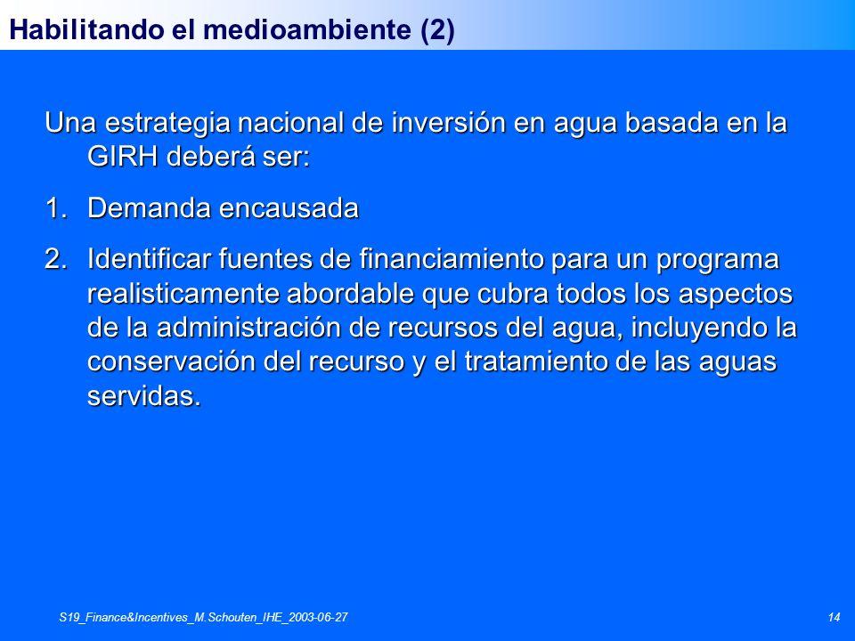 S19_Finance&Incentives_M.Schouten_IHE_2003-06-2714 Habilitando el medioambiente (2) Una estrategia nacional de inversión en agua basada en la GIRH deb