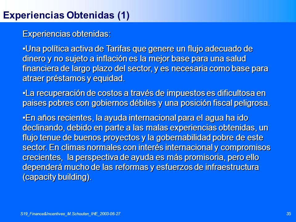 S19_Finance&Incentives_M.Schouten_IHE_2003-06-2735 Experiencias Obtenidas (1) Experiencias obtenidas: Una política activa de Tarifas que genere un flu