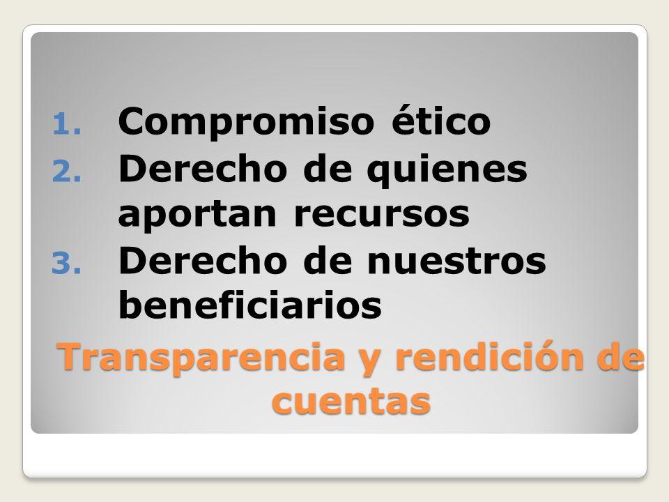 Transparencia y rendición de cuentas 1. Compromiso ético 2.