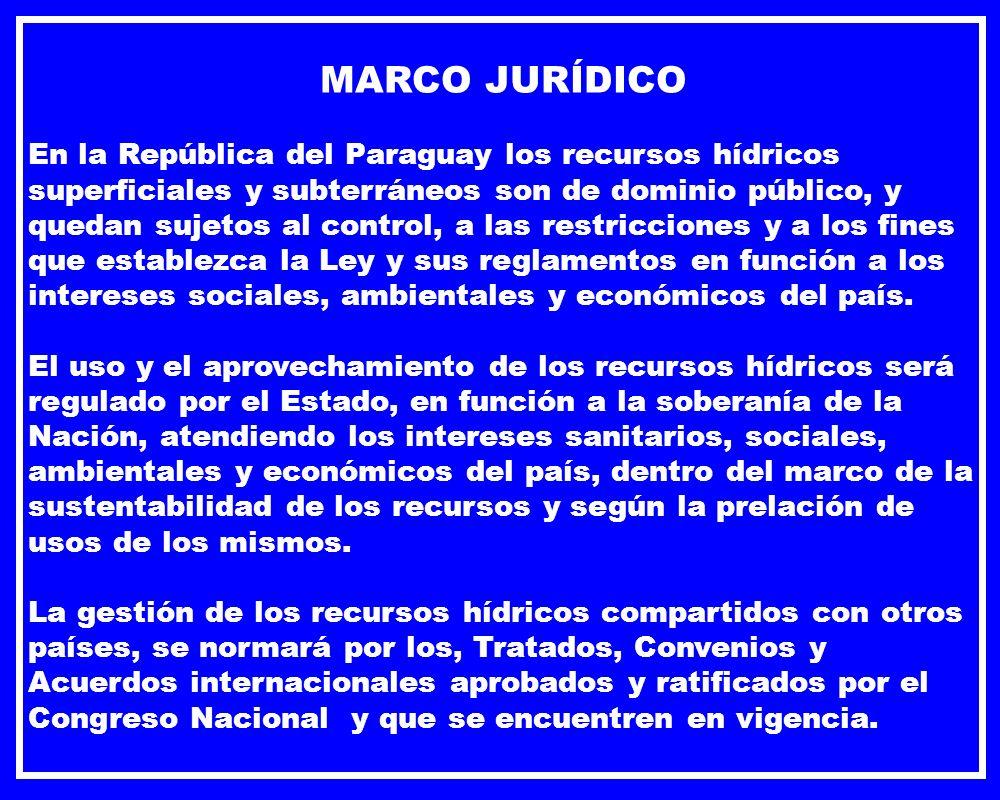 MARCO JURÍDICO En la República del Paraguay los recursos hídricos superficiales y subterráneos son de dominio público, y quedan sujetos al control, a