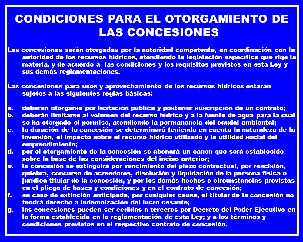 CONDICIONES PARA EL OTORGAMIENTO DE LAS CONCESIONES Las concesiones serán otorgadas por la autoridad competente, en coordinación con la autoridad de l