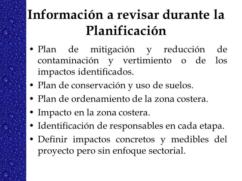 Información a revisar durante la Planificación Plan de mitigación y reducción de contaminación y vertimiento o de los impactos identificados. Plan de