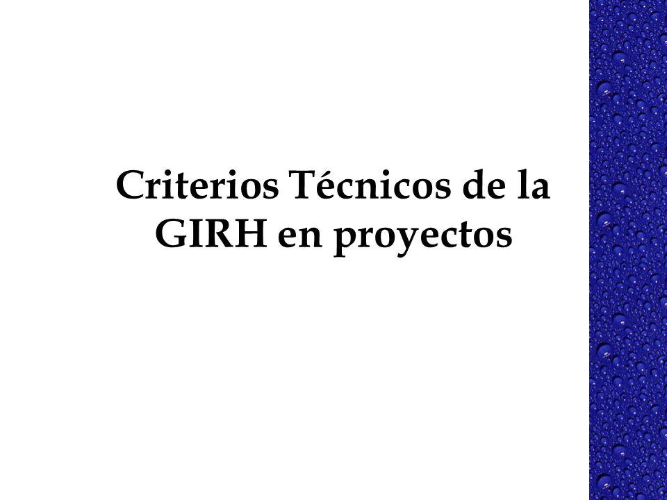 Criterios Técnicos de la GIRH en proyectos