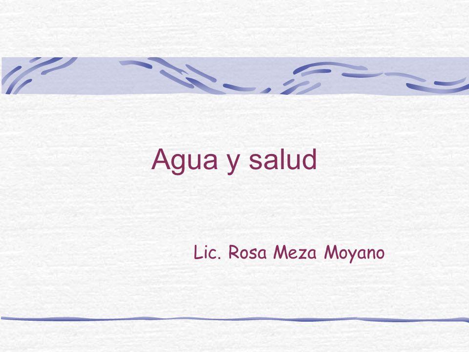 Agua y salud Lic. Rosa Meza Moyano