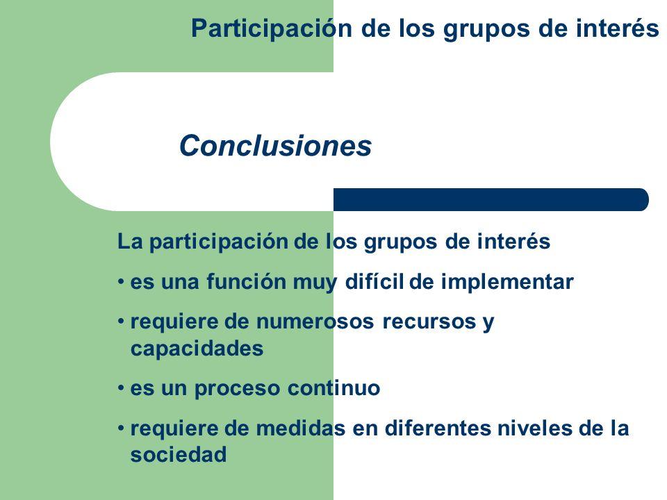 La participación de los grupos de interés es una función muy difícil de implementar requiere de numerosos recursos y capacidades es un proceso continu
