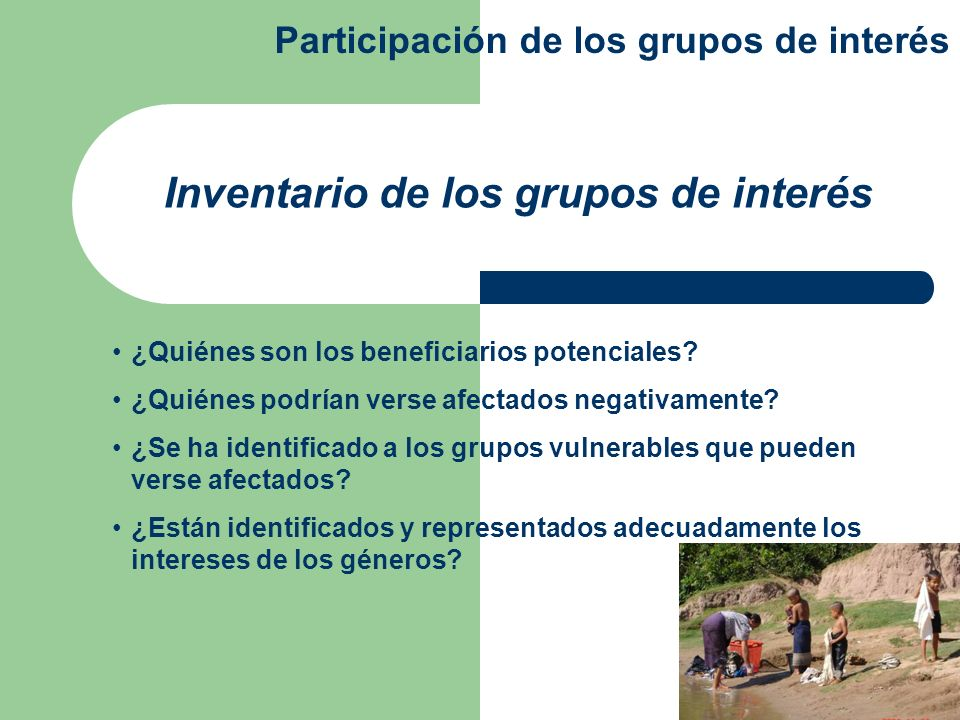 CLASIFICACIÓN: Usuarios del agua Instituciones gubernamentales Sociedad civil y ONG Inventario de los grupos de interés Participación de los grupos de interés