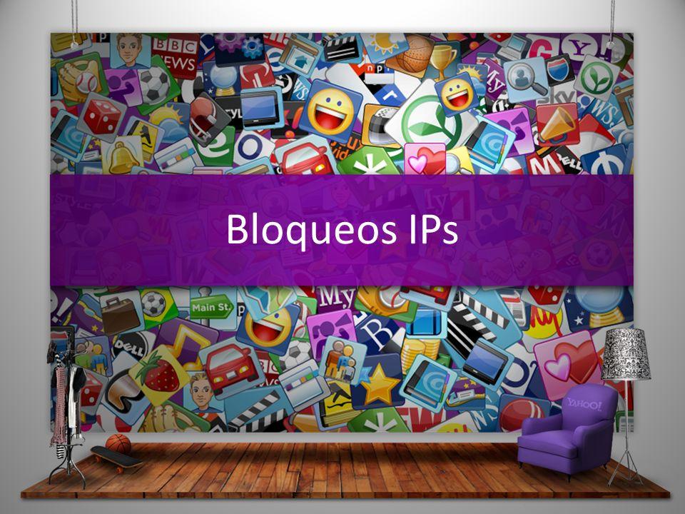 Bloqueos IPs