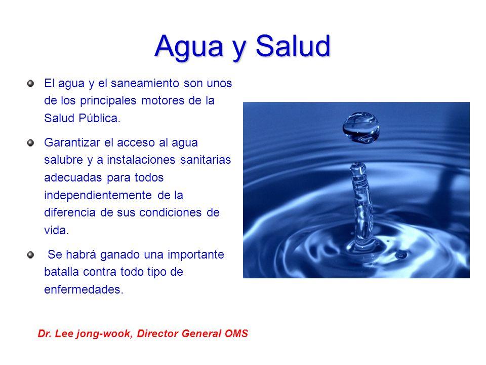 Agua y Salud El agua y el saneamiento son unos de los principales motores de la Salud Pública. Garantizar el acceso al agua salubre y a instalaciones