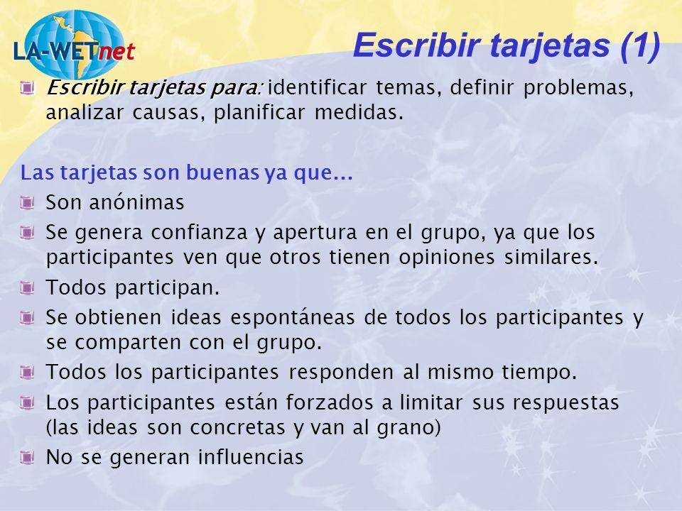 Escribir tarjetas (1) Escribir tarjetas para: Escribir tarjetas para: identificar temas, definir problemas, analizar causas, planificar medidas.