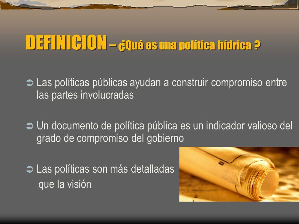 Las políticas públicas ayudan a construir compromiso entre las partes involucradas Un documento de política pública es un indicador valioso del grado