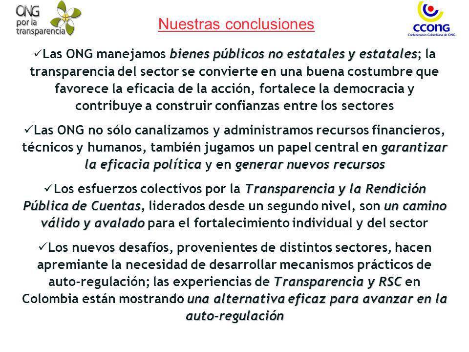 Nuestras conclusiones bienes públicos no estatales y estatales Las ONG manejamos bienes públicos no estatales y estatales; la transparencia del sector