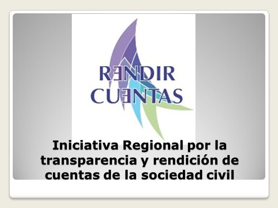Iniciativa Regional por la transparencia y rendición de cuentas de la sociedad civil