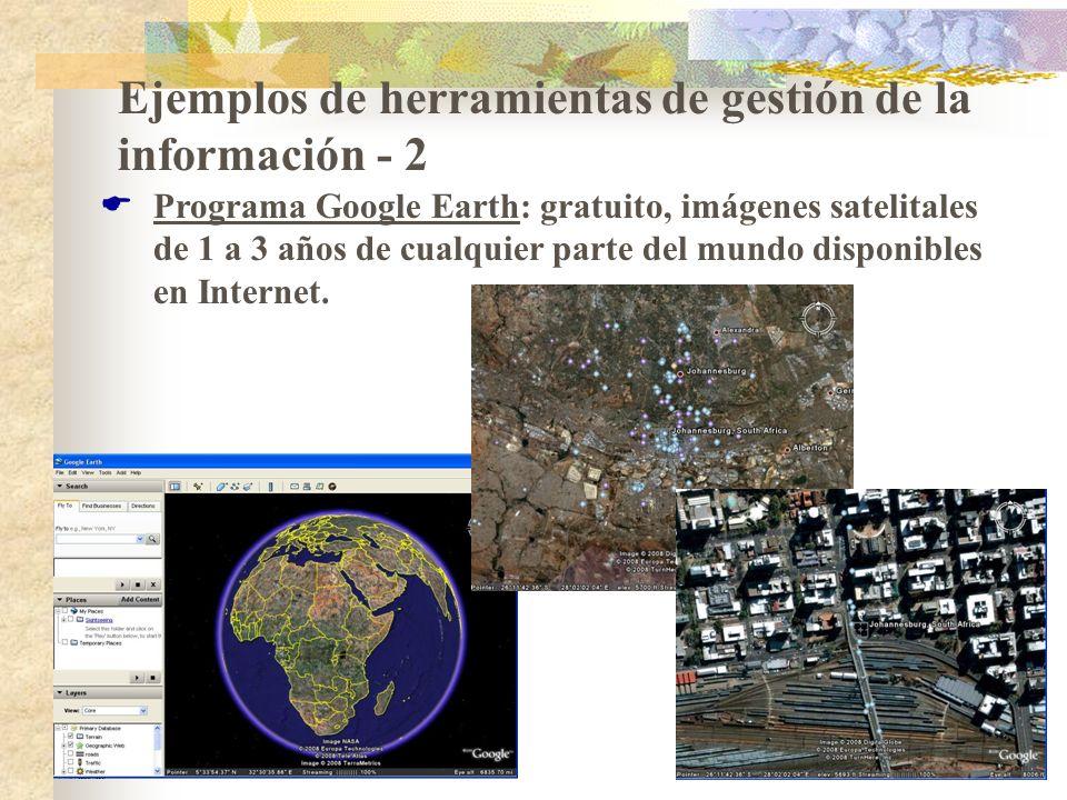 Ejemplos de herramientas de gestión de la información - 2 Programa Google Earth: gratuito, imágenes satelitales de 1 a 3 años de cualquier parte del m