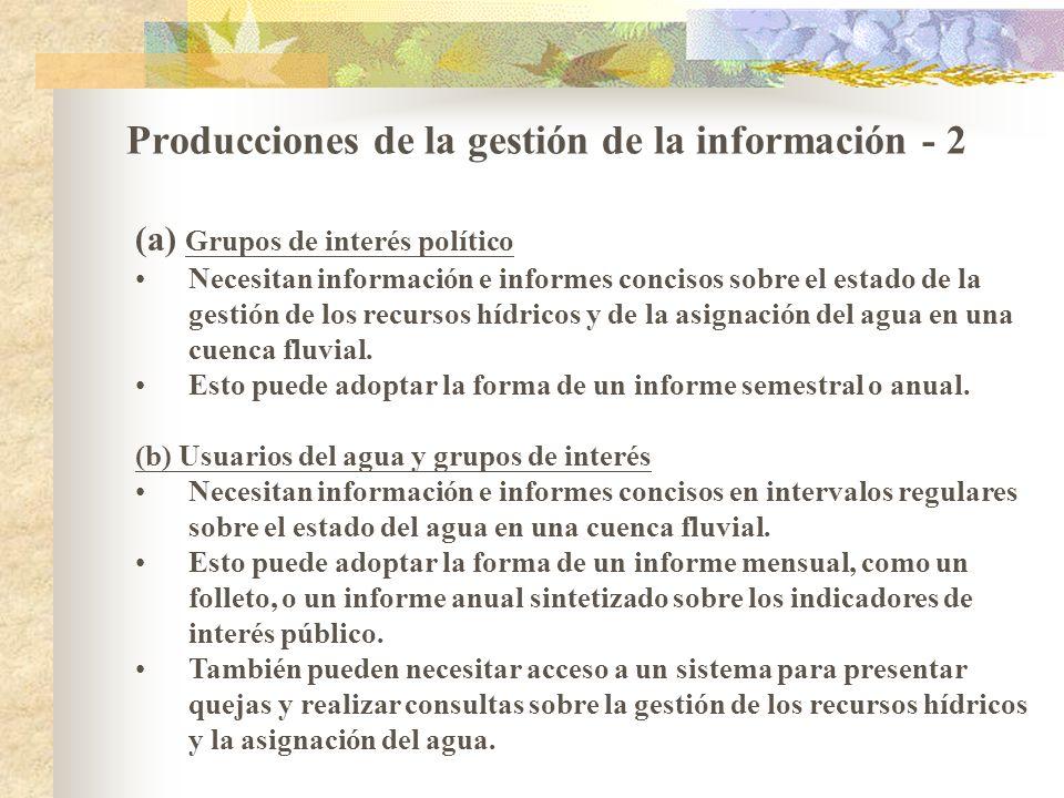 Producciones de la gestión de la información - 2 (a) Grupos de interés político Necesitan información e informes concisos sobre el estado de la gestió