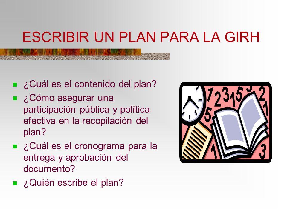 ¿Cuál es el contenido del plan? ¿Cómo asegurar una participación pública y política efectiva en la recopilación del plan? ¿Cuál es el cronograma para