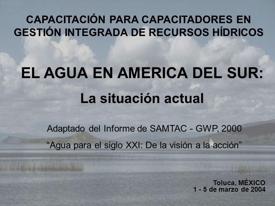 LA DISPONIBILIDAD DE AGUA : Su distribución en la región DISPONIBILIDAD MÍNIMA POR HABITANTE 1000 m 3 /año (UN, 1994) 1700 m 3 /año (Falkenmark & Widstrand, 1993) De acuerdo al Indicador de Falkenmark Perú sería el único país de América del Sur en situación de stress hídrico Proyecciones para el año 2050 indican una disponibilidad media del orden de los 760 m 3 Tomado de GWP - SAMTAC, 2000
