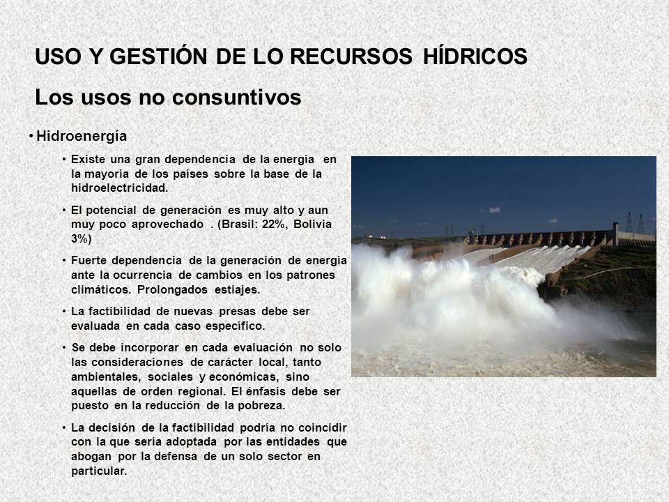 Hidroenergía Existe una gran dependencia de la energía en la mayoría de los países sobre la base de la hidroelectricidad. El potencial de generación e