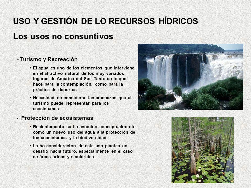 Turismo y Recreación El agua es uno de los elementos que interviene en el atractivo natural de los muy variados lugares de América del Sur. Tanto en l