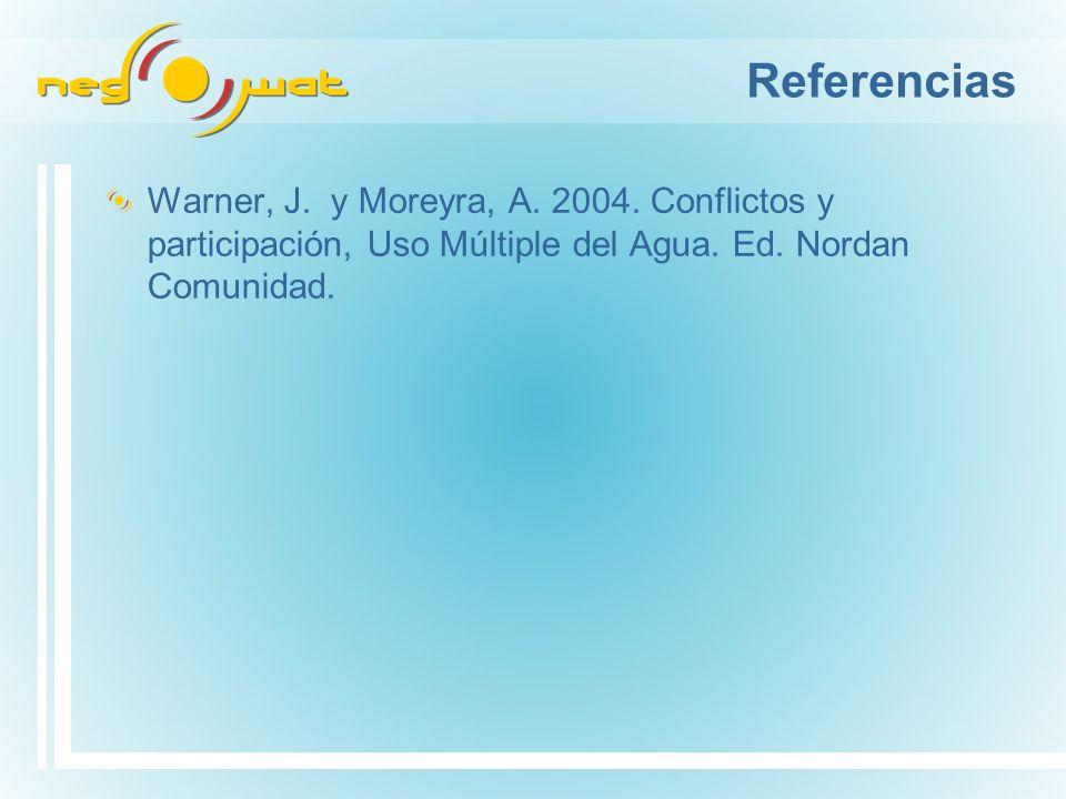Referencias Warner, J. y Moreyra, A. 2004. Conflictos y participación, Uso Múltiple del Agua.