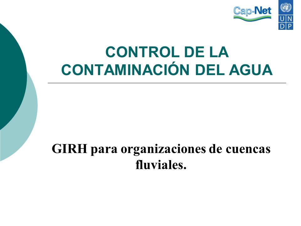 CONTROL DE LA CONTAMINACIÓN DEL AGUA GIRH para organizaciones de cuencas fluviales.