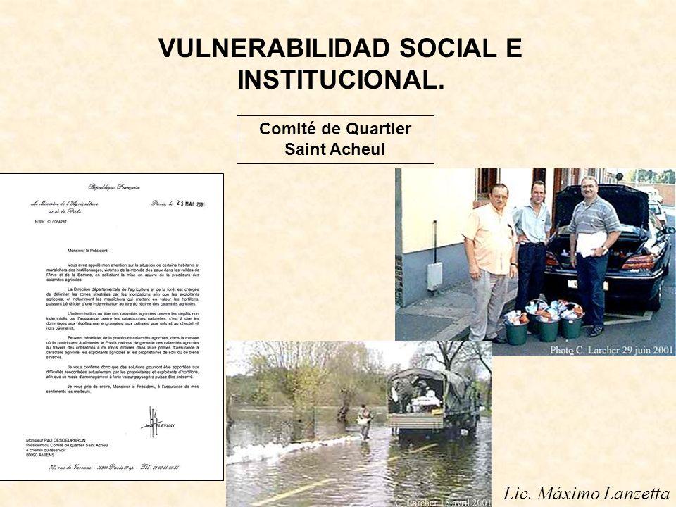 Lic. Máximo Lanzetta VULNERABILIDAD SOCIAL E INSTITUCIONAL. Comité de Quartier Saint Acheul