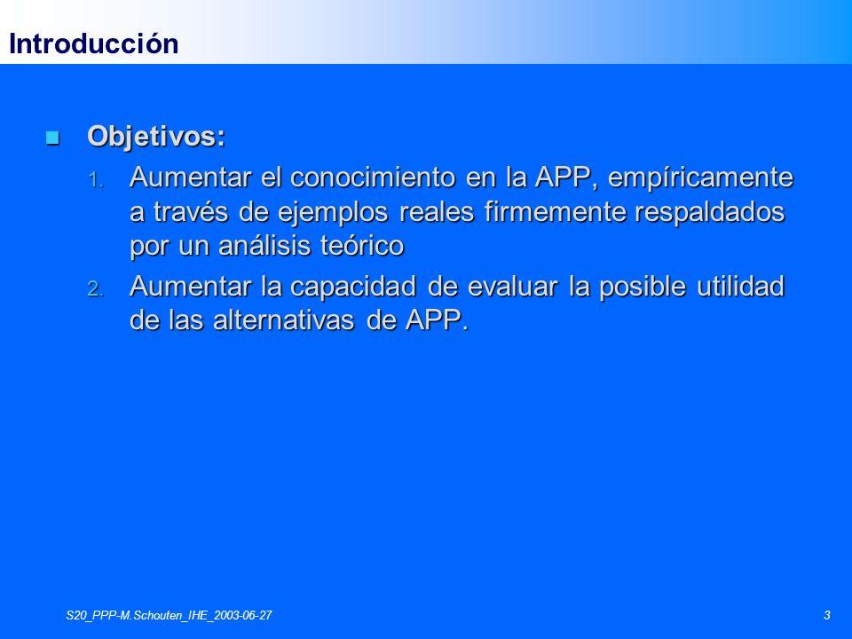 S20_PPP-M.Schouten_IHE_2003-06-2724 n Resultados: n Información mejorada del sistema.