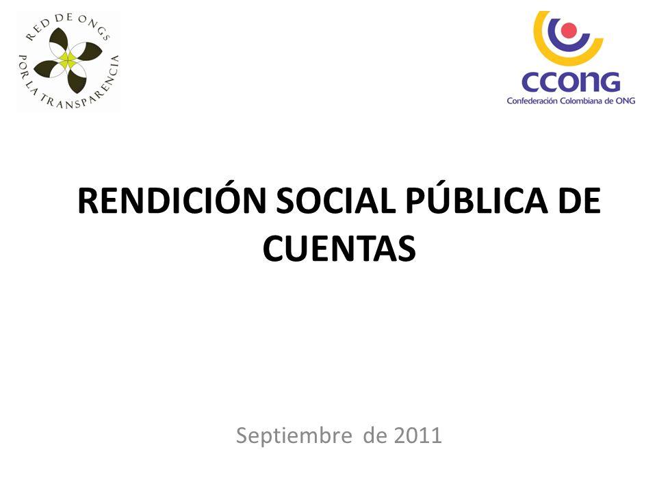 RENDICIÓN SOCIAL PÚBLICA DE CUENTAS Septiembre de 2011