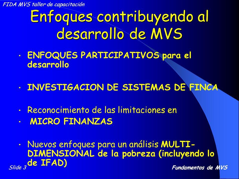 Enfoques contribuyendo al desarrollo de MVS ENFOQUES PARTICIPATIVOS para el desarrollo INVESTIGACION DE SISTEMAS DE FINCA Reconocimiento de las limita