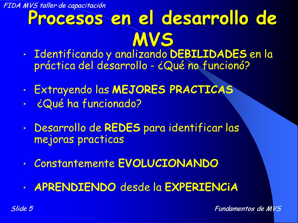 Procesos en el desarrollo de MVS Identificando y analizando DEBILIDADES en la práctica del desarrollo - ¿Qué no funcionó? Extrayendo las MEJORES PRACT