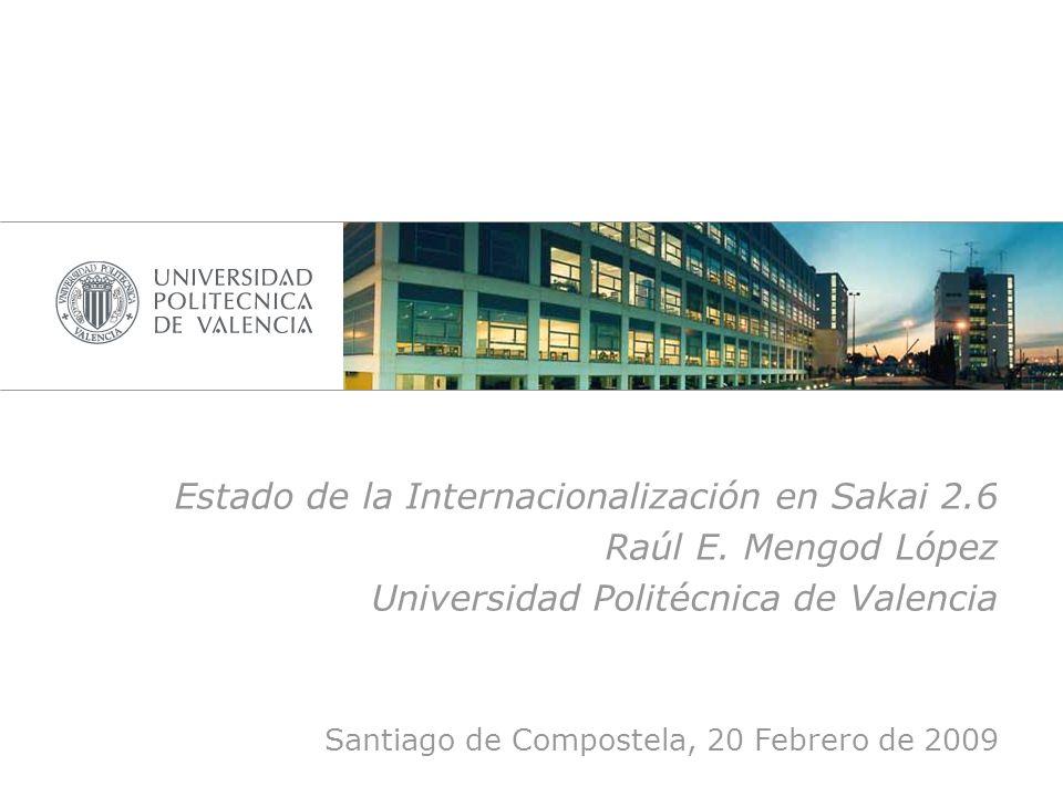 Estado de la Internacionalización en Sakai 2.6 Raúl E.