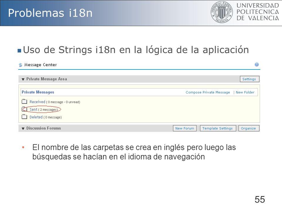 55 Problemas i18n Uso de Strings i18n en la lógica de la aplicación El nombre de las carpetas se crea en inglés pero luego las búsquedas se hacían en el idioma de navegación