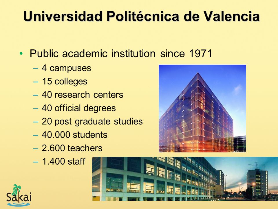 3 Universidad Politécnica de Valencia Public academic institution since 1971 –4 campuses –15 colleges –40 research centers –40 official degrees –20 po