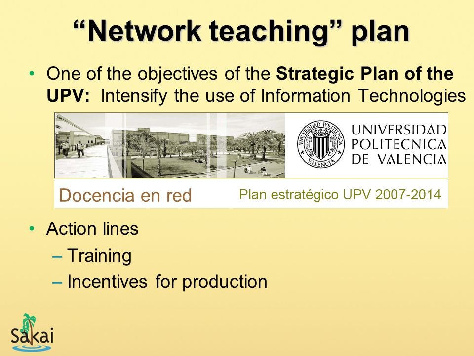 One of the objectives of the Strategic Plan of the UPV: Intensify the use of Information Technologies Action lines –Training –Incentives for productio