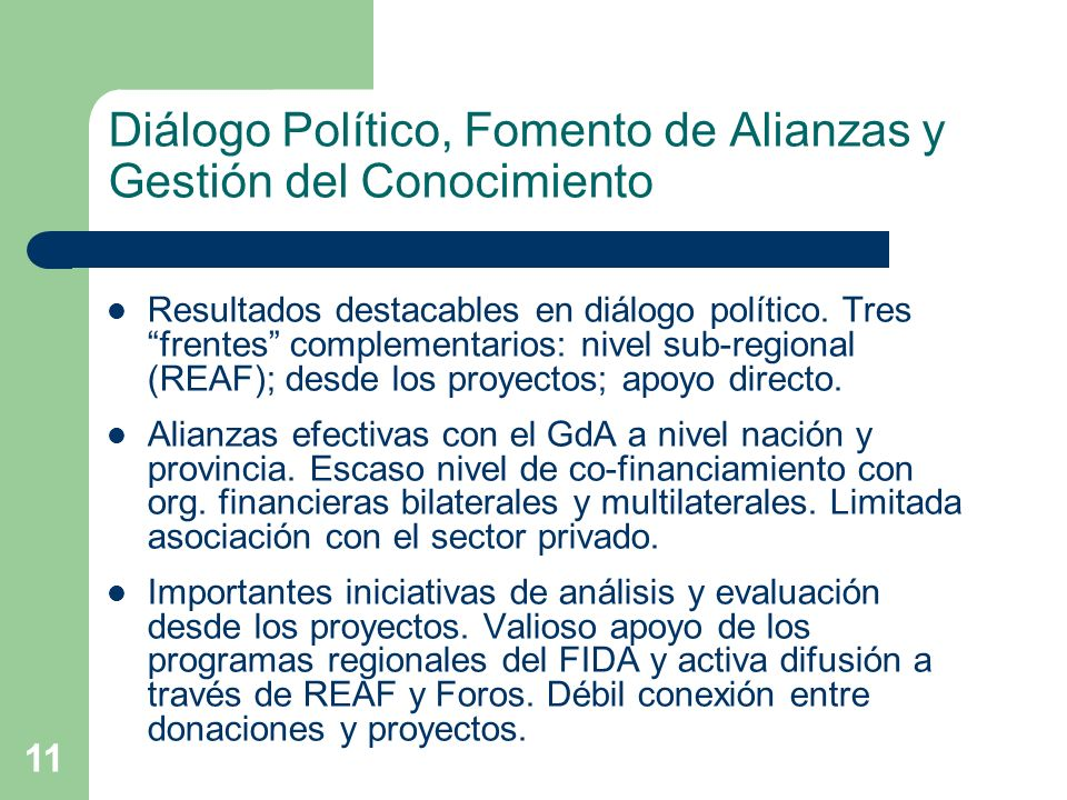 11 Diálogo Político, Fomento de Alianzas y Gestión del Conocimiento Resultados destacables en diálogo político.