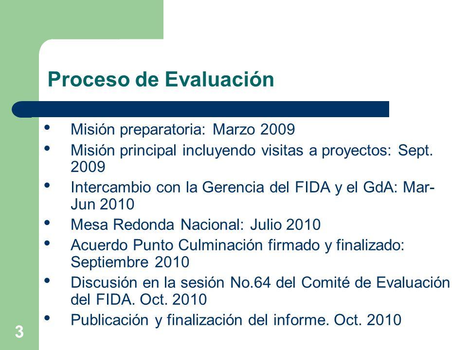 3 Proceso de Evaluación Misión preparatoria: Marzo 2009 Misión principal incluyendo visitas a proyectos: Sept.