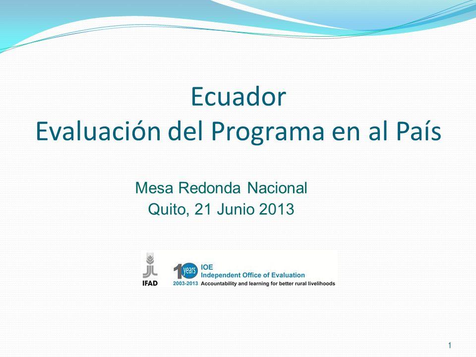 Ecuador Evaluación del Programa en al País 1 Mesa Redonda Nacional Quito, 21 Junio 2013