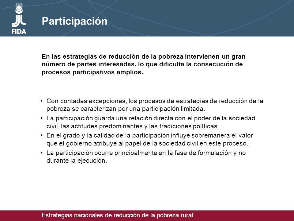 Estrategias nacionales de reducción de la pobreza rural Participación Con contadas excepciones, los procesos de estrategias de reducción de la pobreza se caracterizan por una participación limitada.