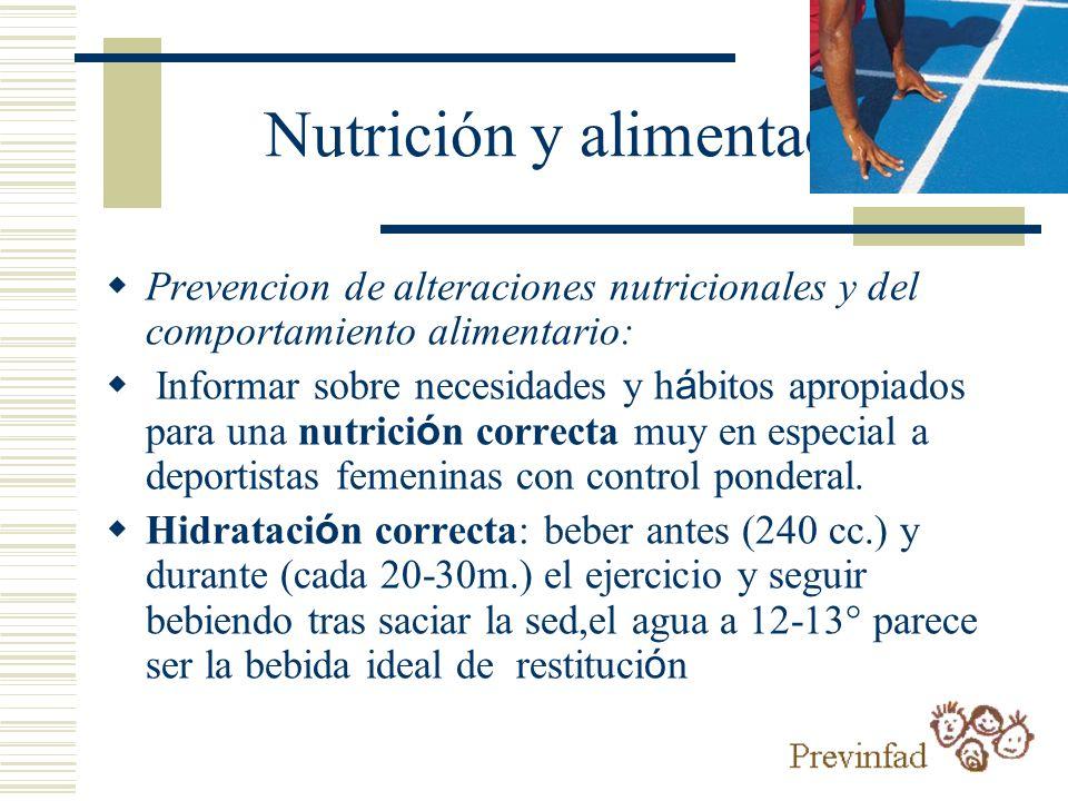 Nutrición y alimentación Prevencion de alteraciones nutricionales y del comportamiento alimentario: Informar sobre necesidades y h á bitos apropiados