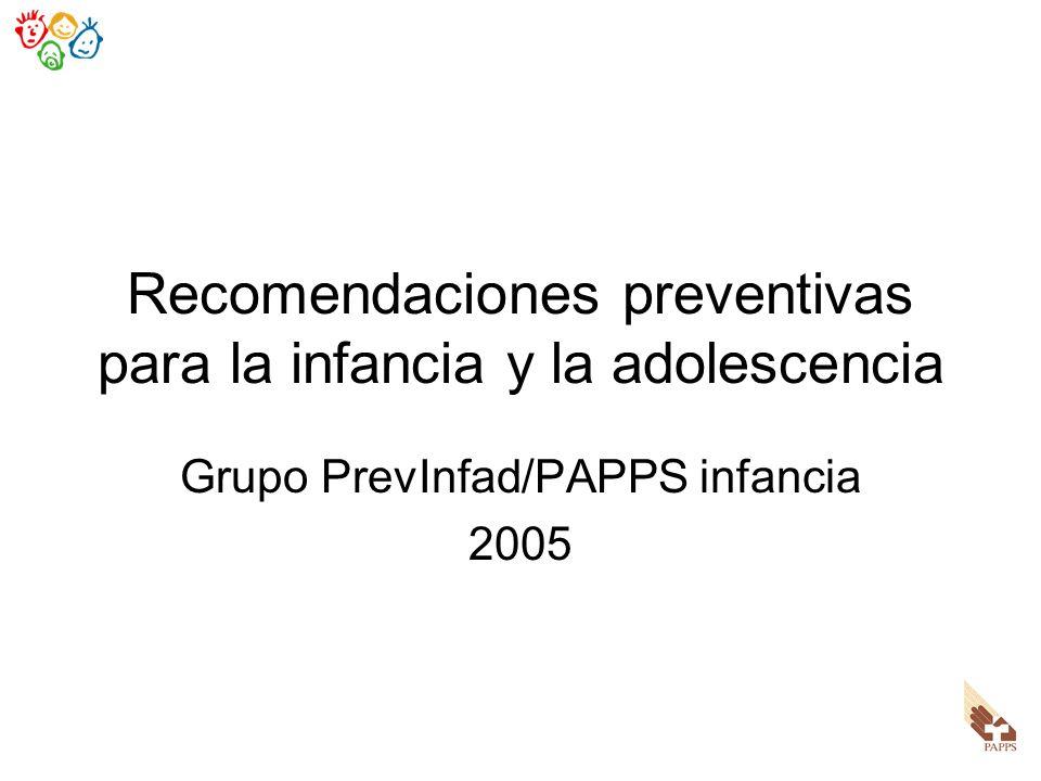 Recomendaciones preventivas para la infancia y la adolescencia Grupo PrevInfad/PAPPS infancia 2005