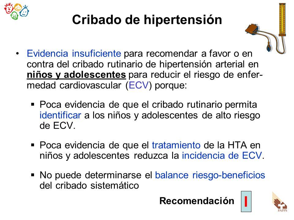 Cribado de hipertensión Evidencia insuficiente para recomendar a favor o en contra del cribado rutinario de hipertensión arterial en niños y adolescen