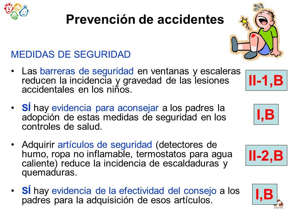 Prevención de accidentes MEDIDAS DE SEGURIDAD Las barreras de seguridad en ventanas y escaleras reducen la incidencia y gravedad de las lesiones accid