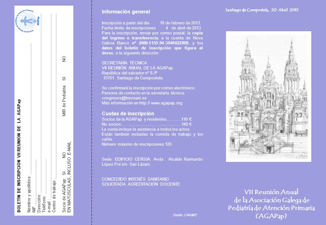Santiago de Compostela, 20 Abril 2013 VII Reunión Anual de la Asociación Galega de Pediatría de Atención Primaria (AGAPap) BOLETÍN DE INSCRIPCIÓN VII